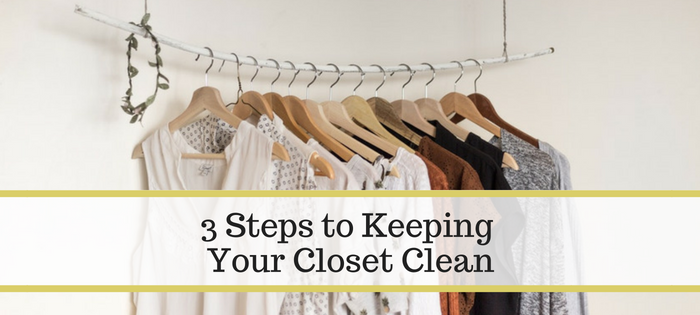 3 Steps to Keeping Your Closet Clean