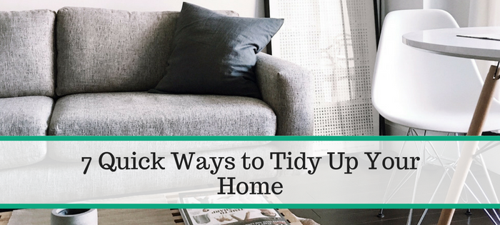 7 Quick Ways to Tidy Up Your Home
